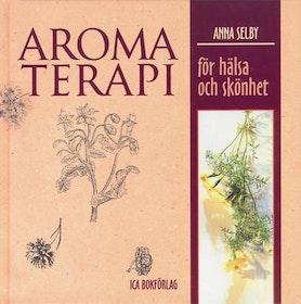 """Selby, Anna """"Aromaterapi - för hälsa och skönhet"""" INBUNDEN"""