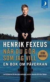 """Fexeus, Henrik, """"När du gör som jag vill - en bok om påverkan"""" POCKET"""