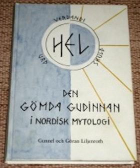 """Liljenroth, Gunnel & Göran """"Hel - den gömda gudinnan i nordisk mytologi""""  INBUNDEN SLUTSÅLD"""