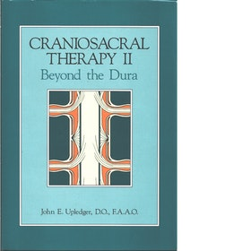 "Upledger, John E ""Craniosacral Therapy II - Beyond the Dura"" INBUNDEN"