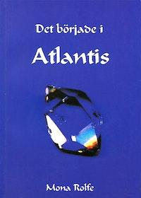 """Rolfe, Mona """"Det började i Atlantis"""" HÄFTAD SLUTSÅLD"""