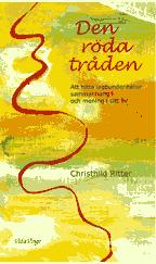 """Ritter, Christild """"Den röda tråden. Att hitta lagbundenheter, sammanhang och mening i sitt liv"""" HÄFTAD"""