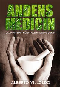 """Villoldo, Alberto """"Andens medicin - uråldrig visdom möter modern neurovetenskap"""" KARTONNAGE SLUTSÅLD"""