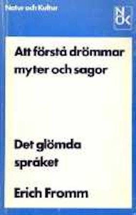 """Fromm, Erich """"Det glömda språket - att förstå drömmar myter och sagor"""" HÄFTAD SLUTSÅLD"""