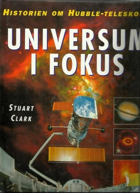 "Clark, Stuart ""Universum i fokus : historien om Hubble-teleskopet"" INBUNDEN"