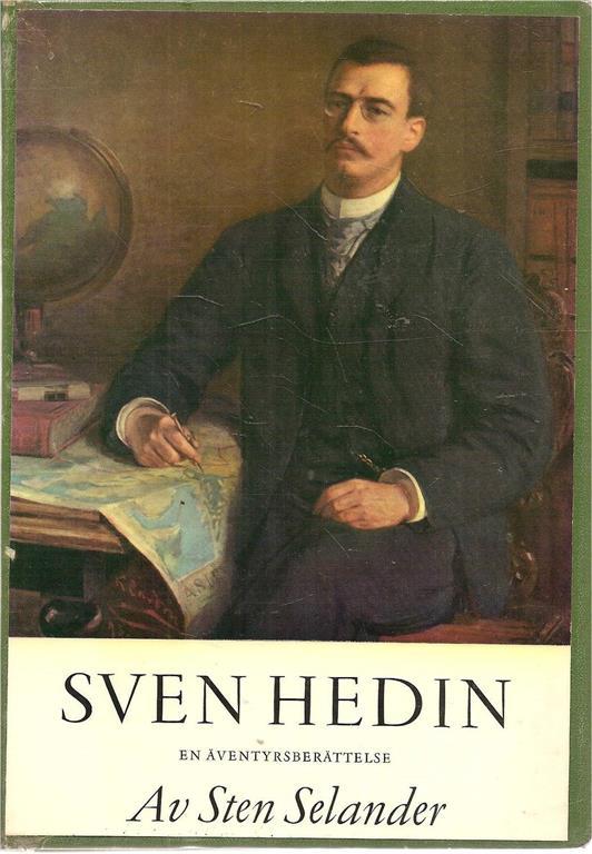 """Selander, Sten """"Sven Hedin - En äventyrsberättelse"""" INBUNDEN"""
