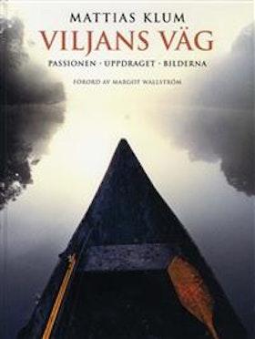 """Klum, Mattias """"Viljans väg : passionen, uppdraget, bilderna"""" INBUNDEN"""