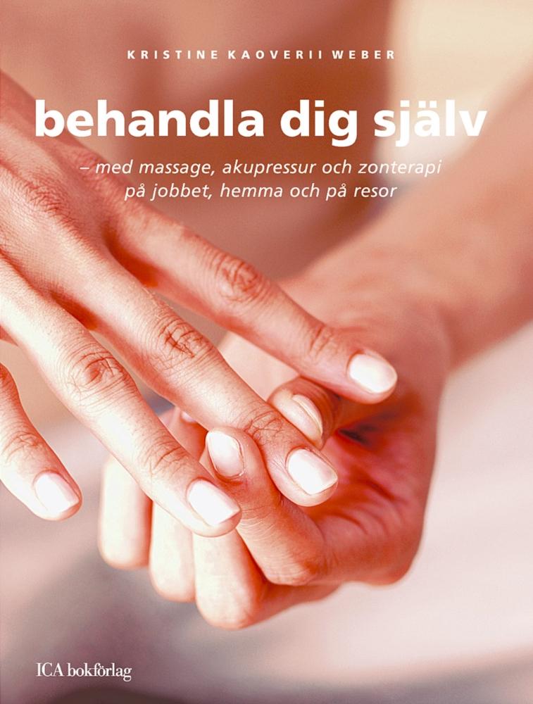 """Weber, Kristine Kaoverii """"Behandla dig själv : med massage, akupressur och zonterapi Syftet med den här opretentiösa handboken är att vara ett alternativ till värktabletter och dylikt, när man plötsli"""