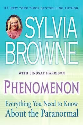 """Browne, Sylvia """"Phenomenon - Everything You Need to Know About the Paranormal"""" HÄFTAD"""