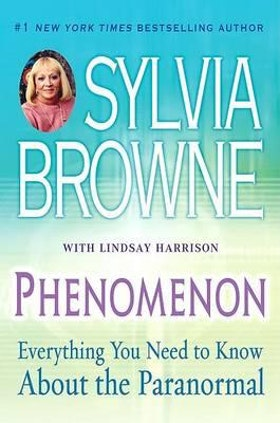 "Browne, Sylvia ""Phenomenon - Everything You Need to Know About the Paranormal"" HÄFTAD"