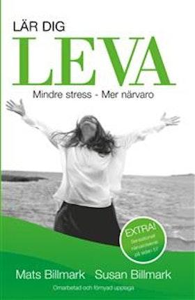 """Billmark, Mats & Susan """"Lär dig leva - Mindre stress - mer närvaro"""" INBUNDEN"""