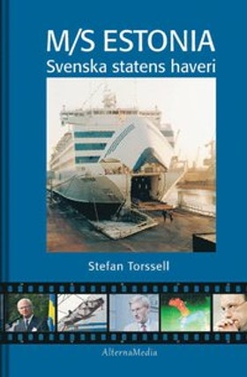 "Torssell, Stefan ""M/S Estonia : svenska statens haveri"" INBUNDEN"
