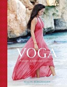"""Berghagen, Malin """"Yoga - passion & närvaro i livet"""" INBUNDEN"""