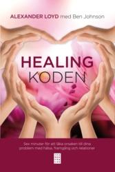 """Johnson, Ben & Loyd, Alexander """"Healingkoden : sex minuter för att läka orsaken till dina problem med hälsa"""" ANTIKVARISK POCKET"""