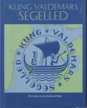 "Flink, Gerhard (red.) ""Kung Valdemars segelled"" INBUNDEN SLUTSÅLD"