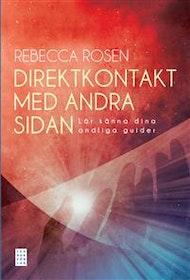 """Rosen, Rebecca """"Direktkontakt med andra sidan : lär känna dina andliga guider"""" INBUNDEN ANTIKVARISK SLUTSÅLD"""