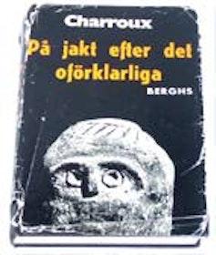 """Charroux, Robert, """"På jakt efter det oförklarliga"""" HÄFTAD"""