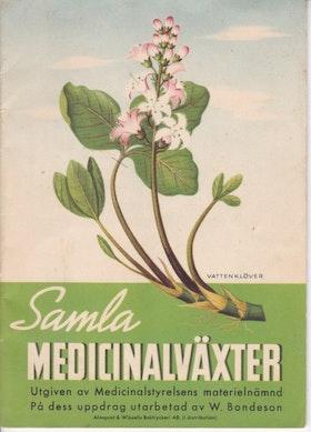 "Bondesson, Wollmar ""Samla medicinalväxter"" HÄFTE SLUTSÅLD"