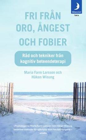 """Larsson,  Maria Farm och Wisung, Håken """"Fri från oro, ångest och fobier"""" INBUNDEN"""