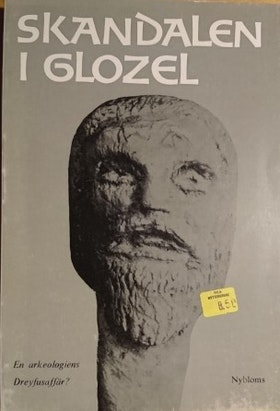 """Nyblom, Gösta (red) """"Skandalen i Glozel - En arkeologins Dreyfusaffär?"""" HÄFTAD"""
