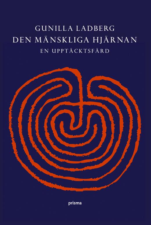 """Ladberg, Gunilla """"Den mänskliga hjärnan - en upptäcktsfärd"""" INBUNDEN"""