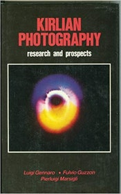 "Gennaro, Luigi & Guzzon Fulvio ""Kirlian Photography - research and prospects"" INBUNDEN"