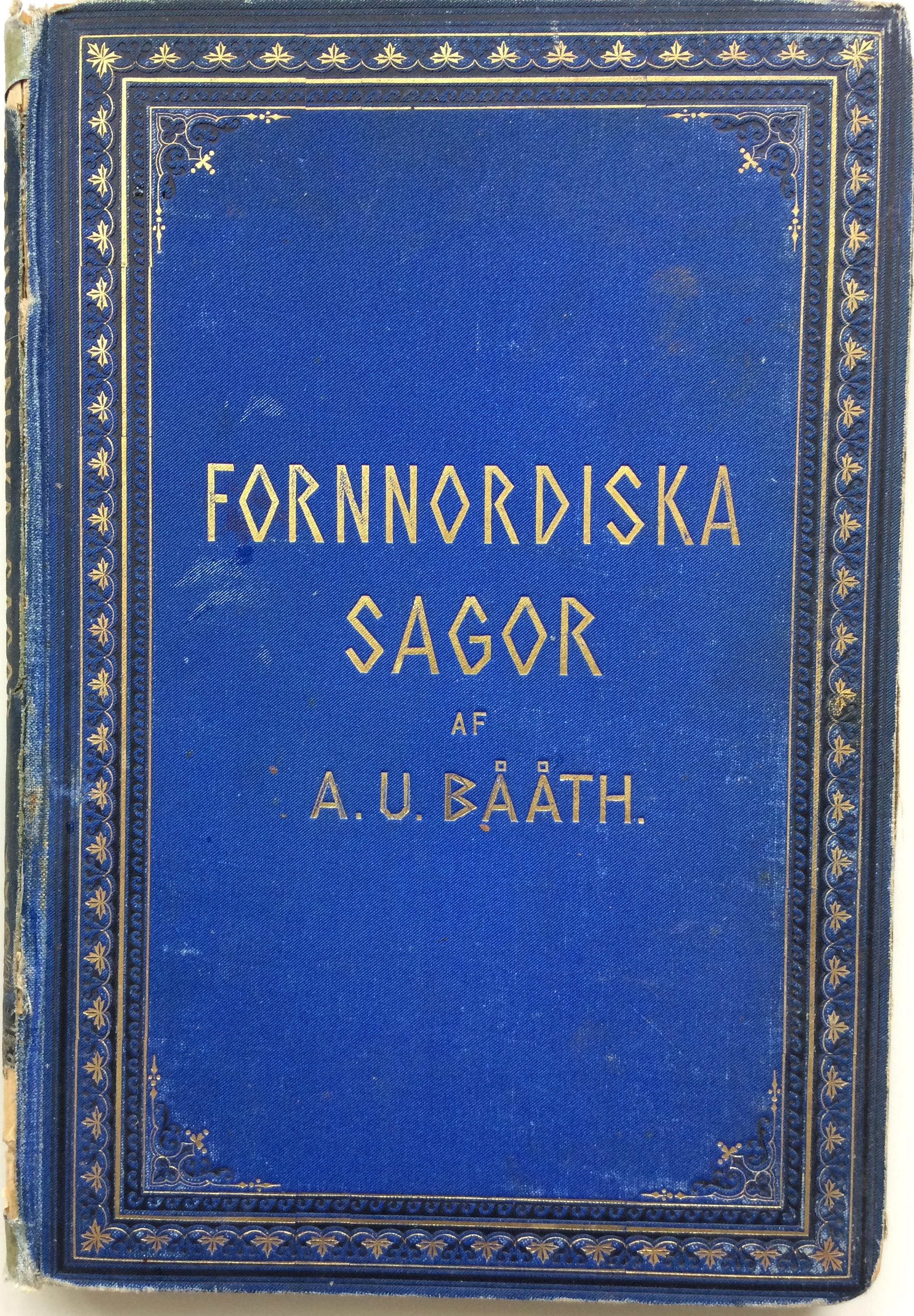 """Bååth, A U """"Fornnordiska sagor"""" INBUNDEN"""