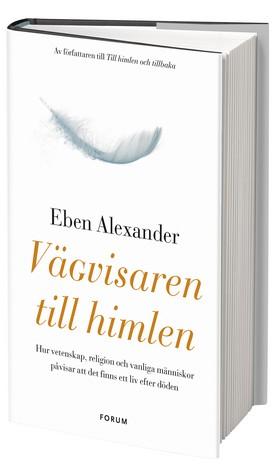 """Alexander, Eben """"Vägvisaren till himlen : hur vetenskap, religion och vanliga människor påvisar att det finns ett liv efter döden"""" ANTIKVARISK INBUNDEN"""