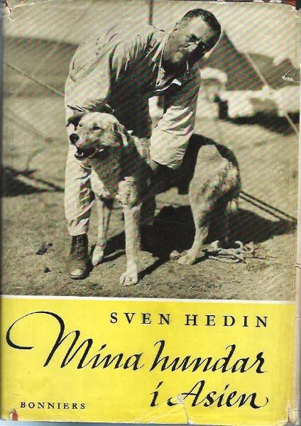 """Hedin, Sven """"Mina hundar i Asien"""" INBUNDEN"""