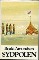 """Amundsen, Roald, (översättning av Annica och Odd F. Lindberg) """"Sydpolen"""" INBUNDEN"""