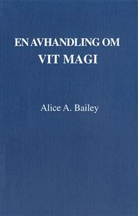 """Baily, Alice A """"En avhandling om vit magi"""" HÄFTAD SLUTSÅLD"""