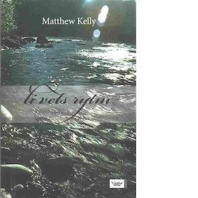 """Kelly, Matthew """"Livets rytm : lev varje dag med passion och mening"""" INBUNDEN"""