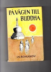 """Romanov, I N """"På vägen till Buddha"""" HÄFTAD"""