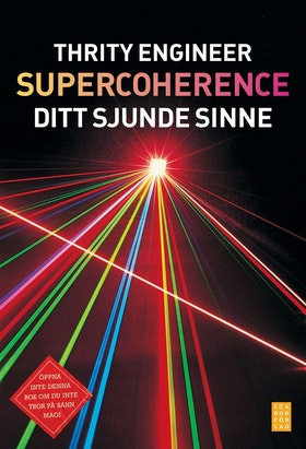 "Engineer, Thrity ""Supercoherence - ditt sjunde sinne"" INBUNDEN"