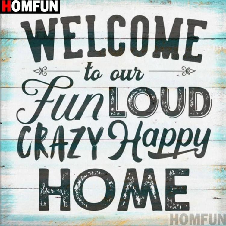 Diamanttavla Welcome Crazy Home 40x40