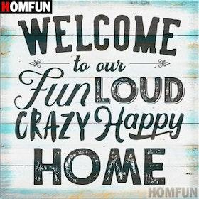 Diamanttavla (R) Welcome Crazy Home 50x50