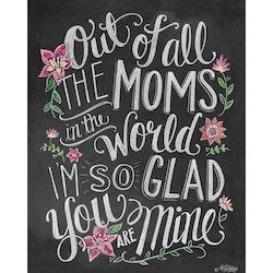 Diamanttavla Of All The Moms 40x50
