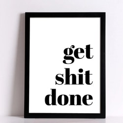 Poster Get Shit Done 30x40