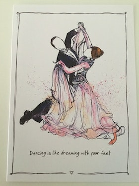 """Kort """"Dancing is like dreaming with your feet"""""""