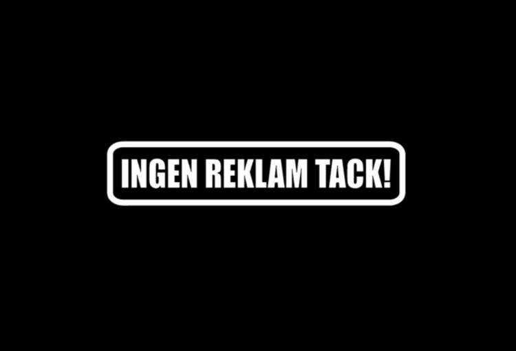 INGEN REKLAM TACK