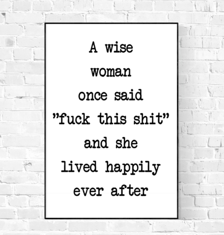 A wise woman once said