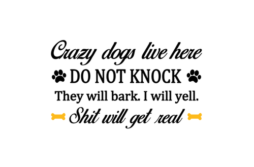 Crazy dogs live here