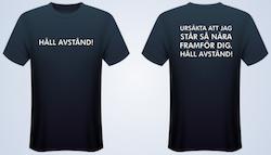 URSÄKTA ATT JAG STÅR SÅ NÄRA FRAMFÖR DIG t-shirt