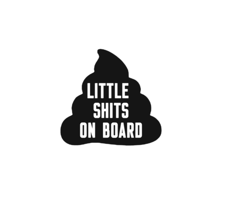 LITTLE SHITS ON BOARD
