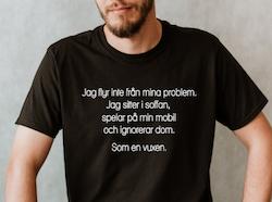 JAG FLYR INTE FRÅN MINA PROBLEM - JAG ÄR VUXEN