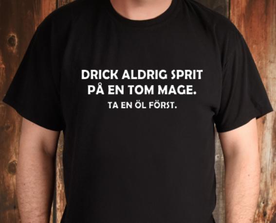 DRICK ALDRIG SPRIT PÅ EN TOM MAGE...
