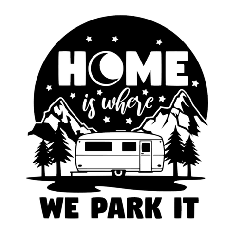 HOME IS WHERE WE PARK IT dekal