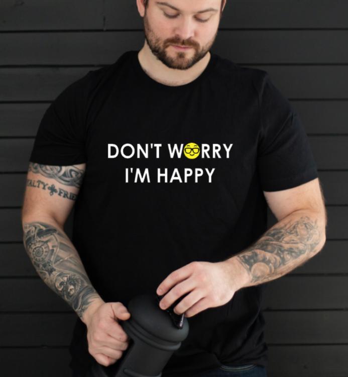 DON'T WORRY I'M HAPPY