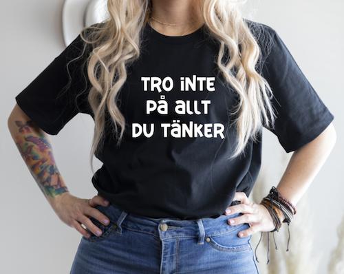 TRO INTE PÅ ALLT DU TÄNKER (dam)