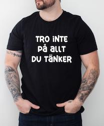 TRO INTE PÅ ALLT DU TÄNKER